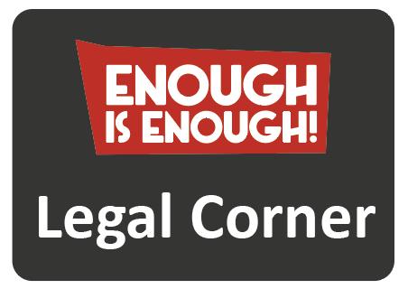 Legal Corner – Enough is Enough!